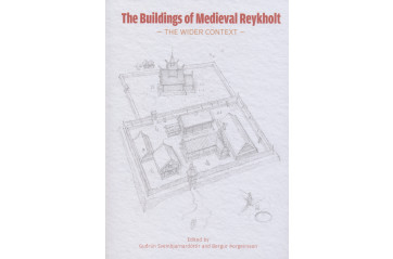 The Buildings of Medieval Reykholt - the Wider Context