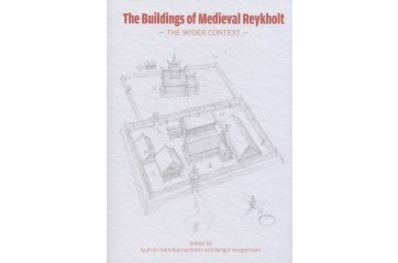 The Buildings of Medieval Reykholt – the Wider Context