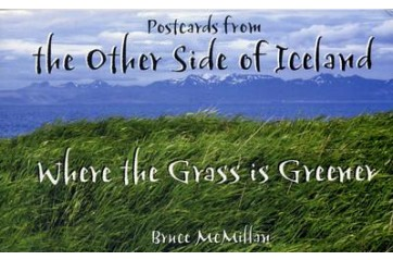 Postcards from the other side of Iceland - Where the Grass is Greener